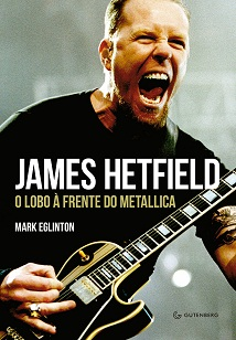 James Hetfield. o Lobo à Frente do Metallica