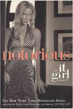 Notorious An It Girl  - Novel