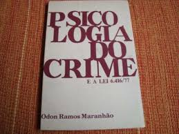 Psicologia do Crime e a Lei 6. 416/77