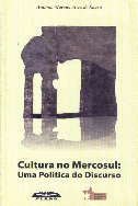 Cultura no Mercosul: uma Política do Discurso