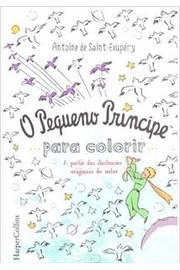 O Pequeno Príncipe - para Colorir - Com Ilustrações Originais