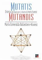 Mutatis Mutandis Dinâmicas de Grupo para o Desenvolvimento Humano
