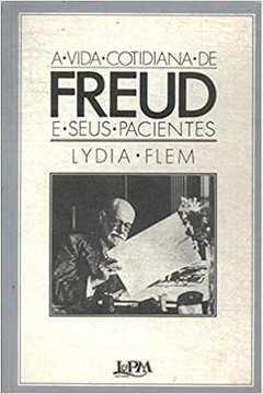 A Vida Cotidiana de Freud e Seus Pacientes