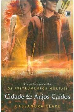 Os Instrumentos Mortais Livro 4: Cidade dos Anjos Caídos