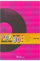 Pop Brasileiro dos Anos 80