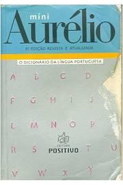 Míni Aurélio: o Dicionário da Língua Portuguesa