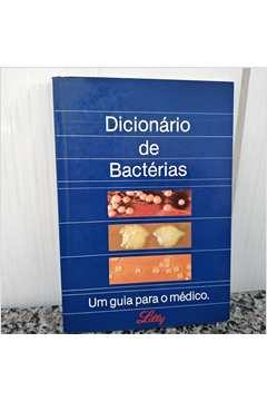 Dicionário de Bactérias - um Guia para o Médico