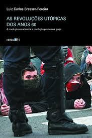 As Revoluções Utópicas dos Anos 60
