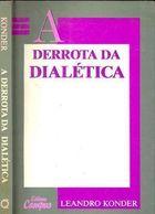 A Derrota da Dialética: a Recepção das Idéias de Marx no Brasil