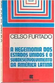 A Hegemonia dos Estados Unidos e o Subdesenvolvimento da América ...