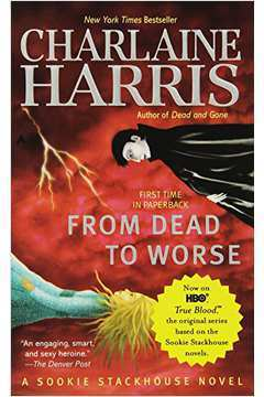 From Dead to Worse - a Sookie Stackhouse Novel Vol. 8