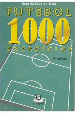 693ad435d9868 Livro  Futebol 1000 Exercicios - Rogerio Silva de Melo