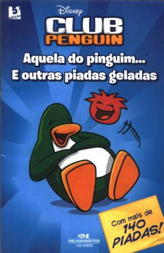 Club Penguin - Club Penguin Aquela do Pinguim e Outras Piadas Geladas