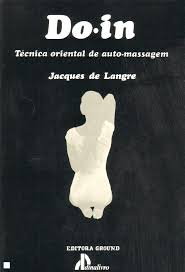 Do-in - Técnica Oriental de Auto-massagem