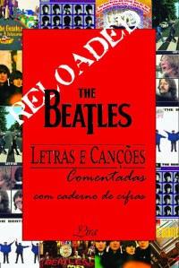 The Beatles, Letras e Canções  - Reloaded
