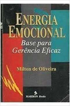 Energia Emocional - Base para Gerência Eficaz