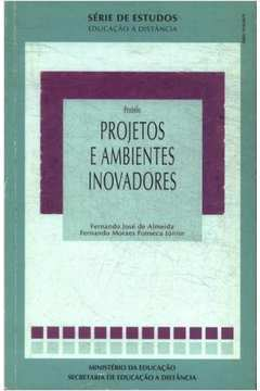 Projetos e Ambientes Inovadores