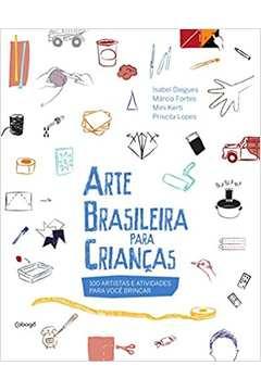 Arte Brasileira para Crianças: 99 Artistas e Atividades para Você ...