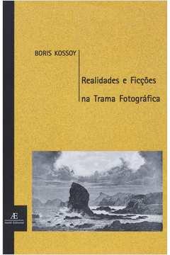 Realidade e Ficções na Trama Fotográfica