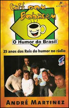 Cafe Com Bobagem 25 Anos dos Reis do Humor no Radio