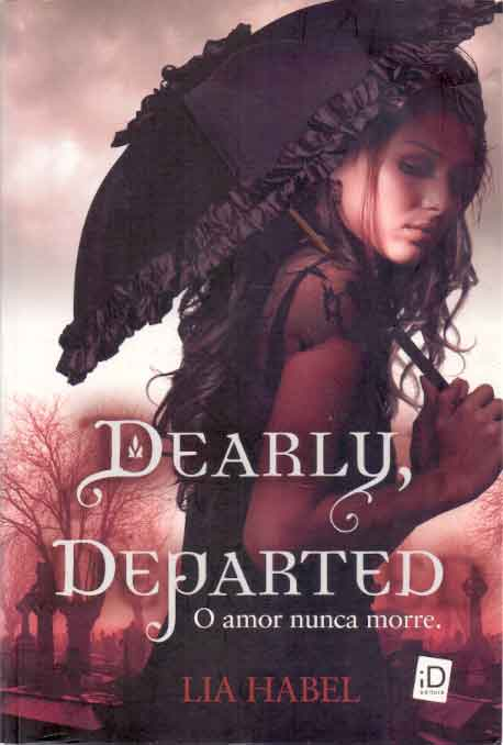 Dearly, Departed - o Amor Nunca Morre.