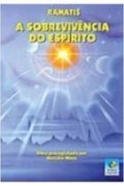 A Sobrevivencia do Espirito - Obra Psicografada por Hercílio Maes