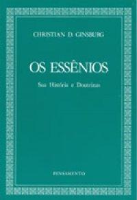 Os Essênios Sua História e Doutrinas