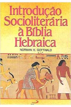 Introdução Socioliterária à Bíblia Hebraica