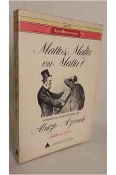 Mattos, Malta Ou Matta?