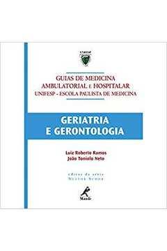 Geriatria e Gerontologia de Luiz Roberto Ramos; João Toniolo Neto pela Manole (2005)
