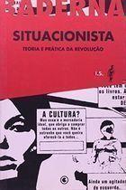Situacionista: Teoria e Prática da Revolução