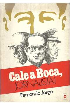 Cale a Boca: Jornalista!