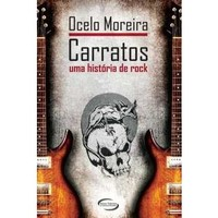 Carratos - uma Historia do Rock