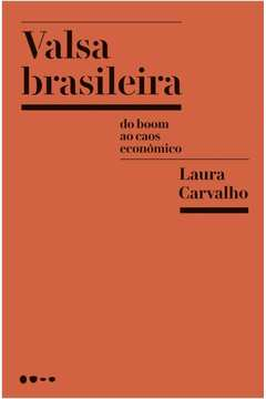 Valsa Brasileira do Boom ao Caos Economico