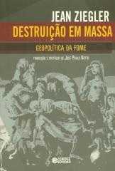 Destruição Em Massa: Geopolítica da Fome