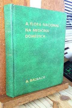 A Flora Nacional na Medicina Doméstica