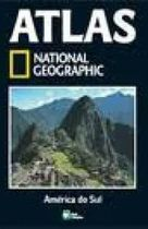 Atlas National Geographic: America do Sul