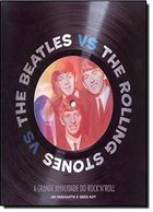 The Beatles Vs. the Rolling Stones: a Grande Rival
