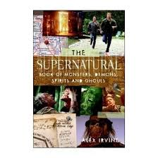 The Supernatural - Book of Monsters, Spirits, Demons and Ghouls!!!