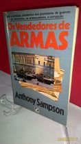 Os Vendedores de Armas - Anthony Sampson *foto Real