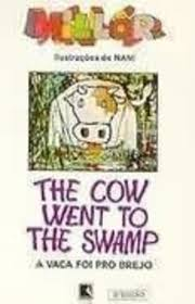 The Cow Went to the Swamp, a Vaca foi Pro Brejo (port. e Ing.)