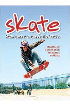 Skate - Guia Passo a Passo Ilustrado