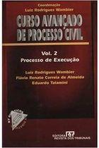 Curso Avançado de Processo Civil: Execução. Volume 2