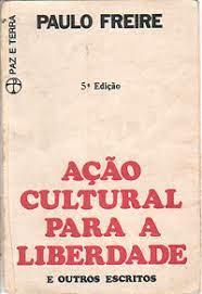 Ação Cultural pra a Liberdade e Outros Escritos