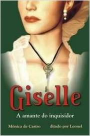 Giselle: a Amante do Inquisidor