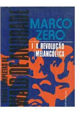 Marco Zero I a Revolução Melancólica