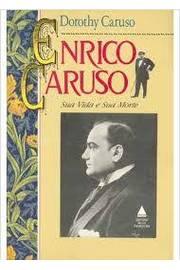 Livro Enrico Caruso Sua Vida E Sua Morte Dorothy Caruso Estante Virtual