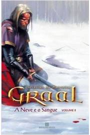 Graal - a Neve e o Sangue - Vol. 2