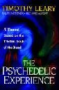 The Psychedelic Experience a Manual Based on the Tibetan Book the Dead