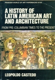 A History of Latin American Art and Architecture